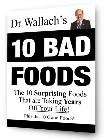 Dr Wallach's 10 Bad Foods List